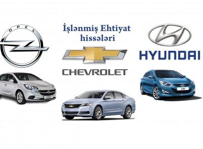 Chevrolet Hyundai Opel  - İşlənmiş ehtiyat hissələri